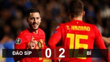 Đảo Síp 0-2 Bỉ: Anh em Hazard tỏa sáng, Quỷ đỏ giành 3 điểm sau 8 phút